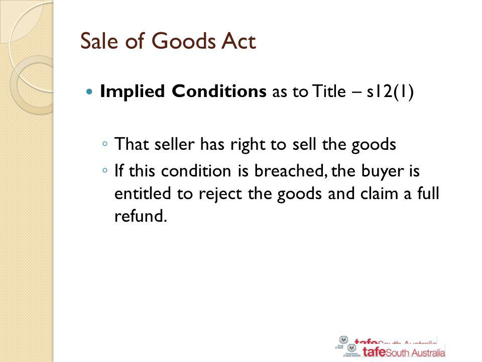Sale of Goods Act Implied Conditions as to Title – s12(1)