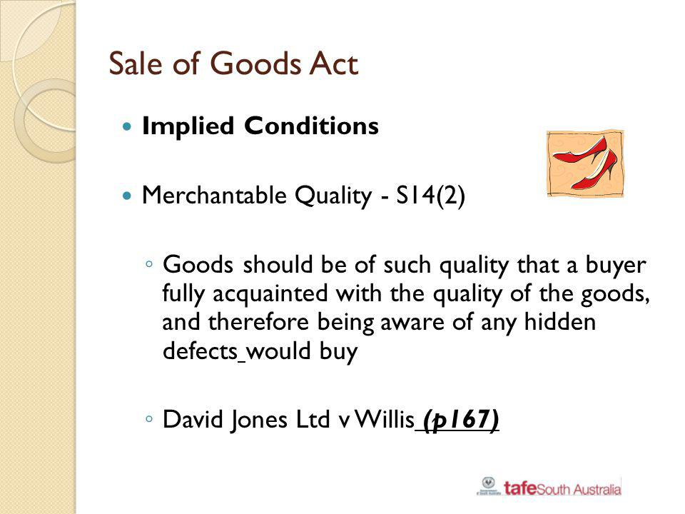 Sale of Goods Act Implied Conditions Merchantable Quality - S14(2)