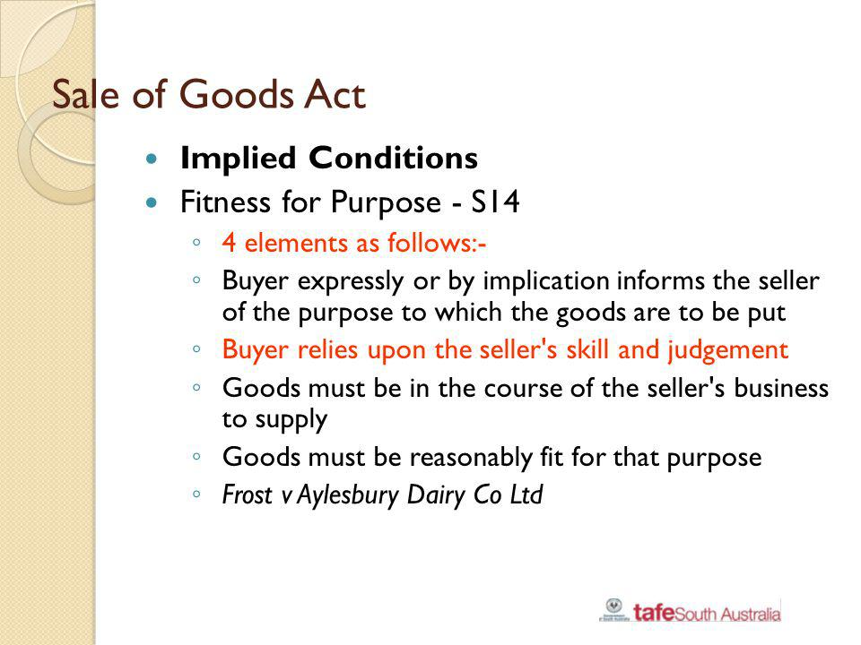 Sale of Goods Act Implied Conditions Fitness for Purpose - S14