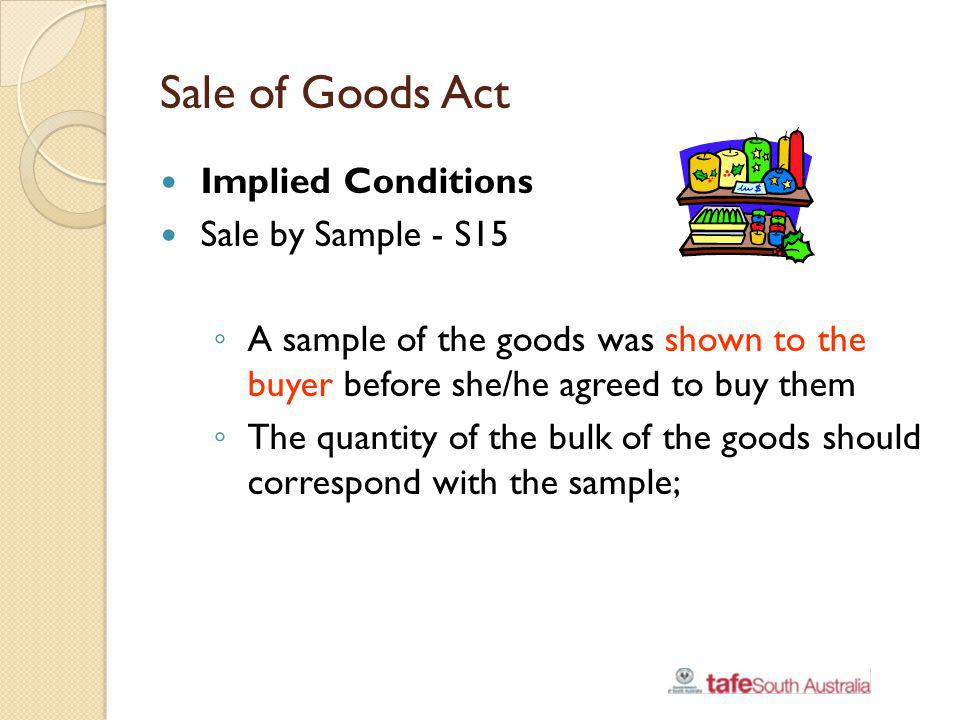 Sale of Goods Act Implied Conditions Sale by Sample - S15