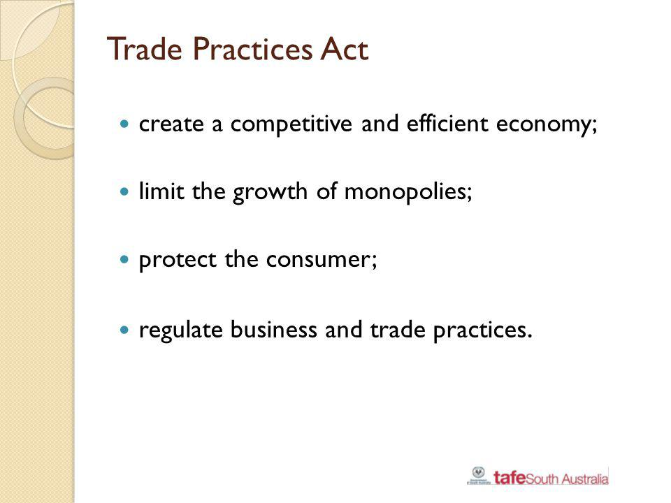 Trade Practices Act create a competitive and efficient economy;