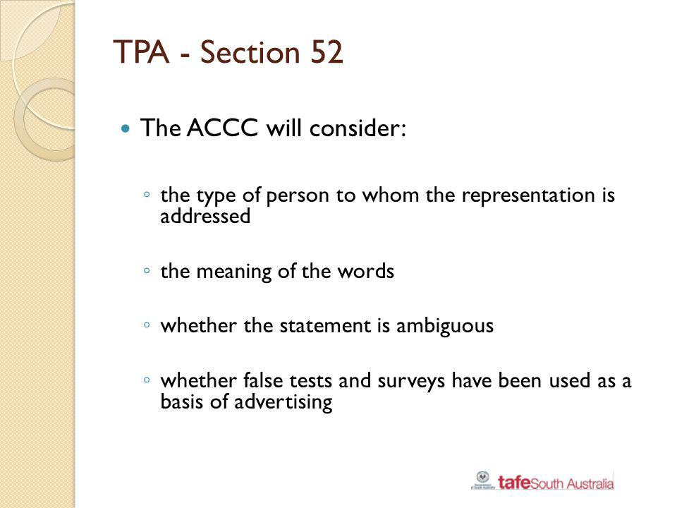 TPA - Section 52 The ACCC will consider:
