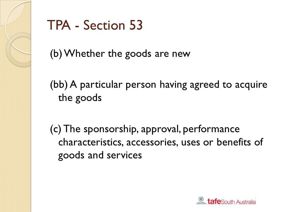 TPA - Section 53 (b) Whether the goods are new