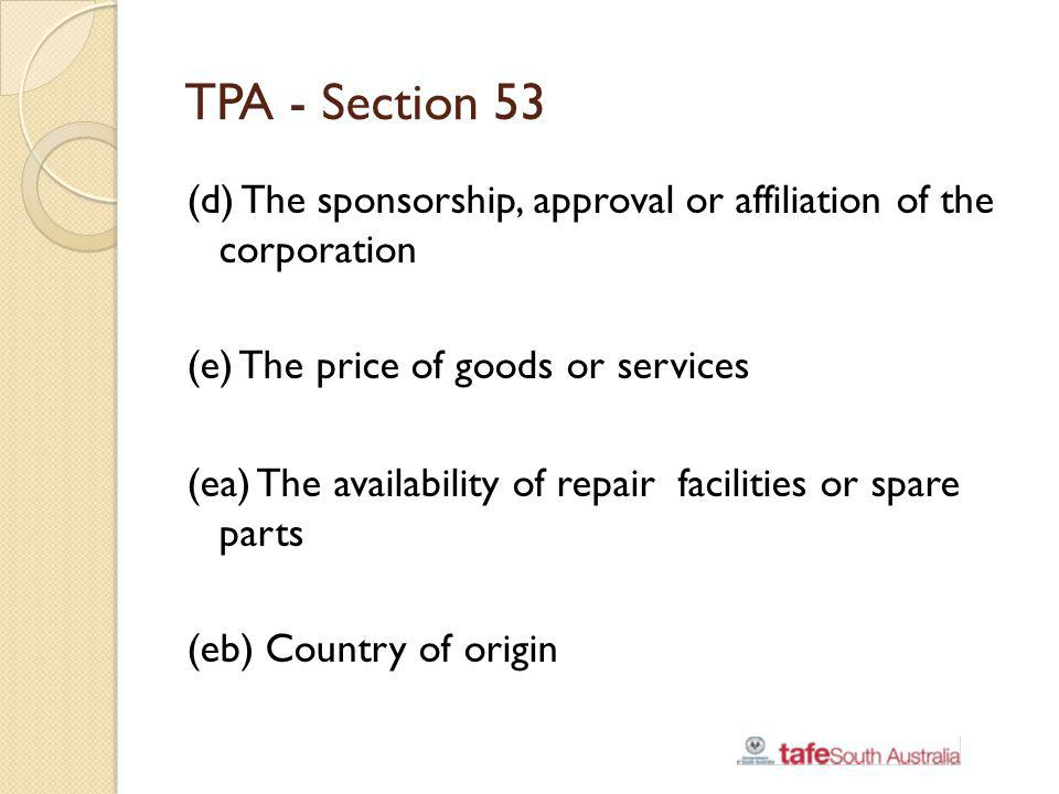 TPA - Section 53 (d) The sponsorship, approval or affiliation of the corporation. (e) The price of goods or services.