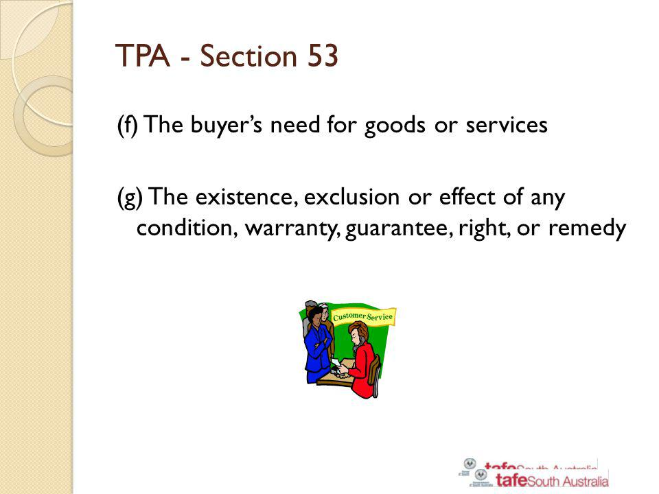TPA - Section 53 (f) The buyer's need for goods or services