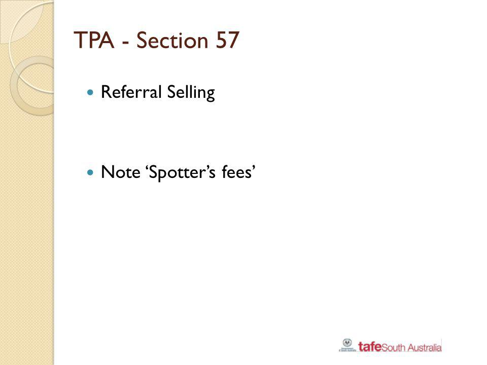 TPA - Section 57 Referral Selling Note 'Spotter's fees'