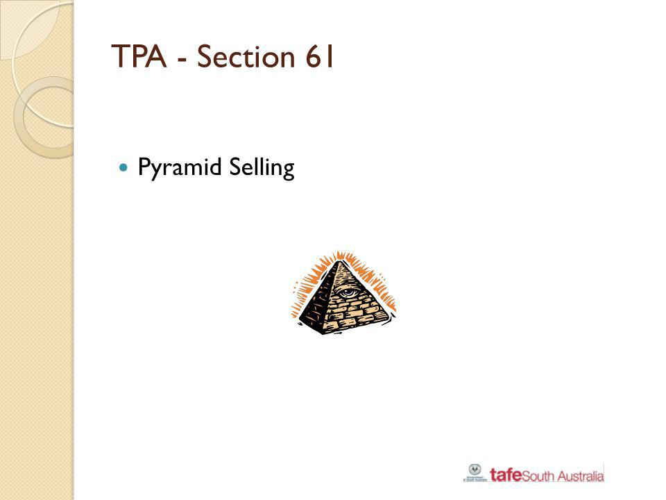 TPA - Section 61 Pyramid Selling