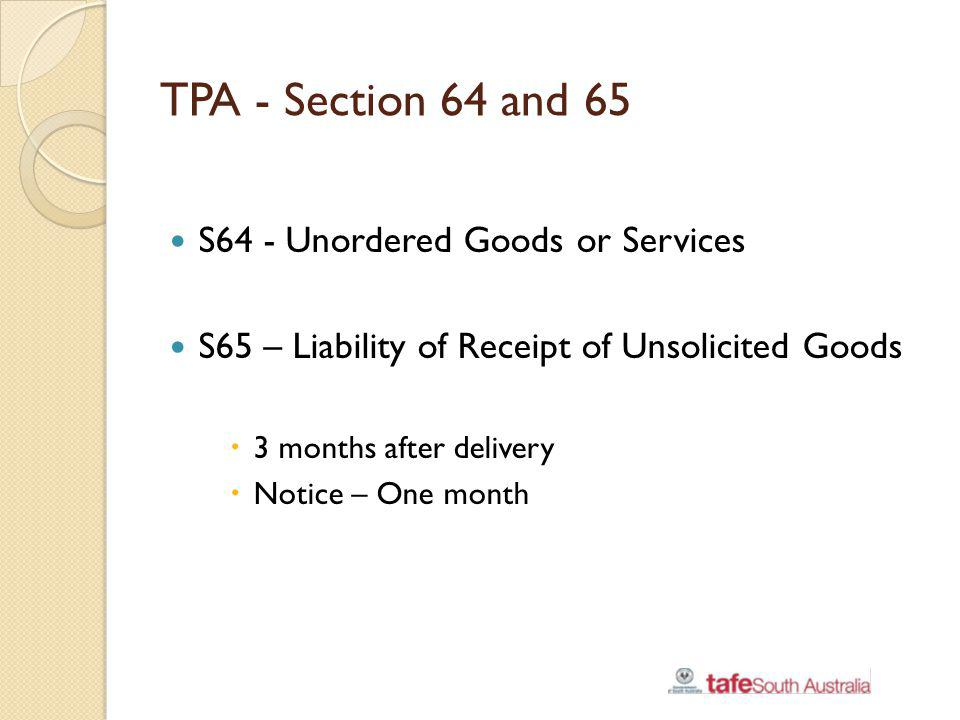 TPA - Section 64 and 65 S64 - Unordered Goods or Services