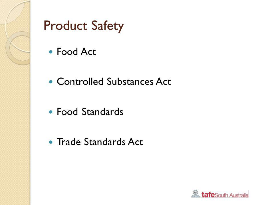 Product Safety Food Act Controlled Substances Act Food Standards
