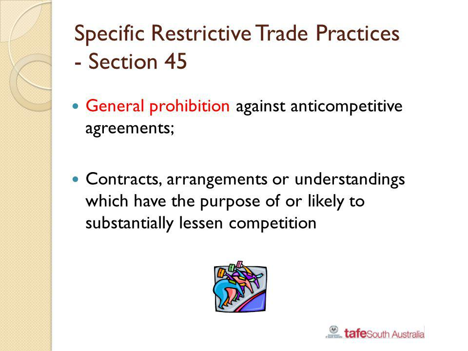Specific Restrictive Trade Practices - Section 45