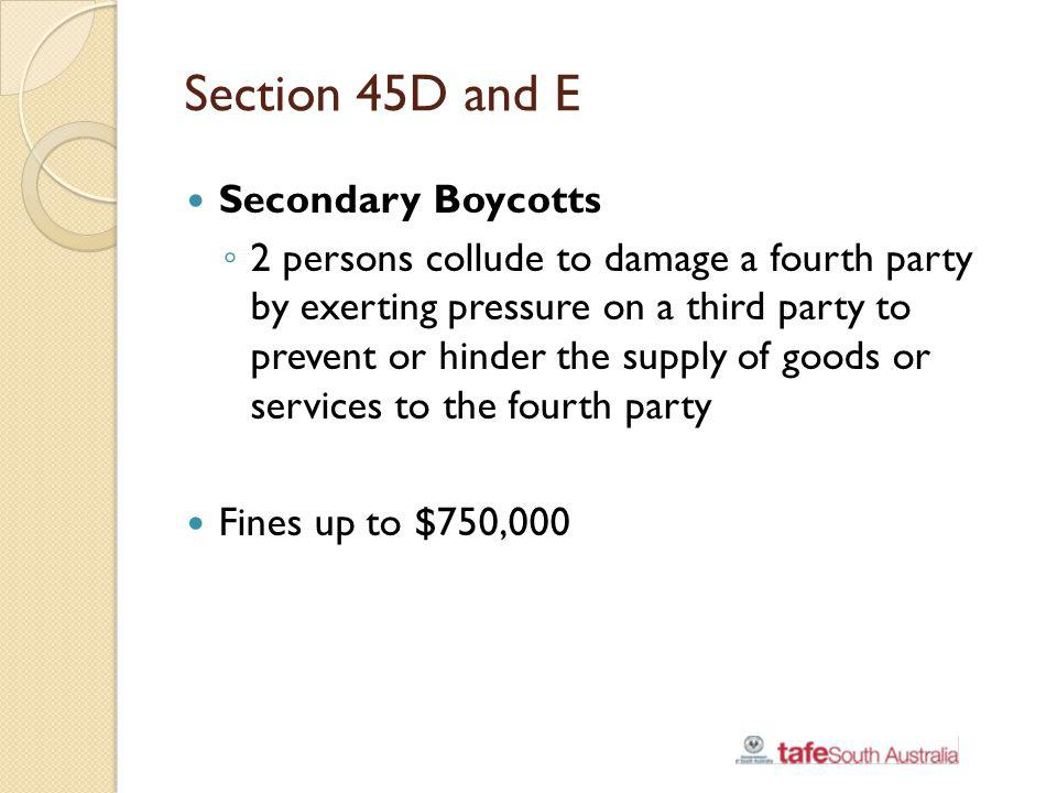 Section 45D and E Secondary Boycotts