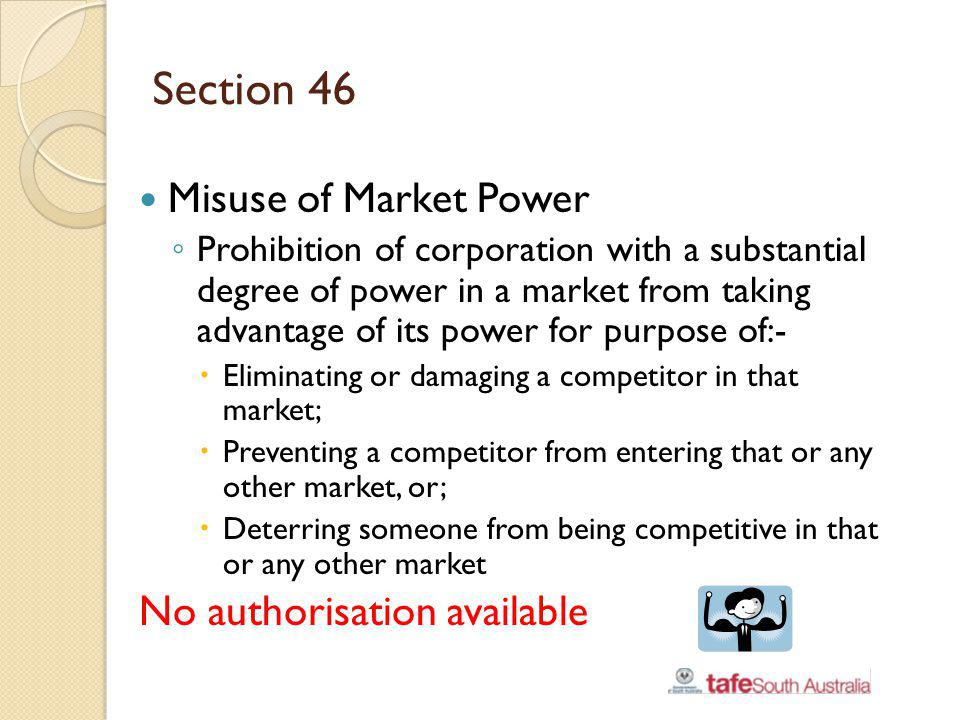 Section 46 Misuse of Market Power No authorisation available