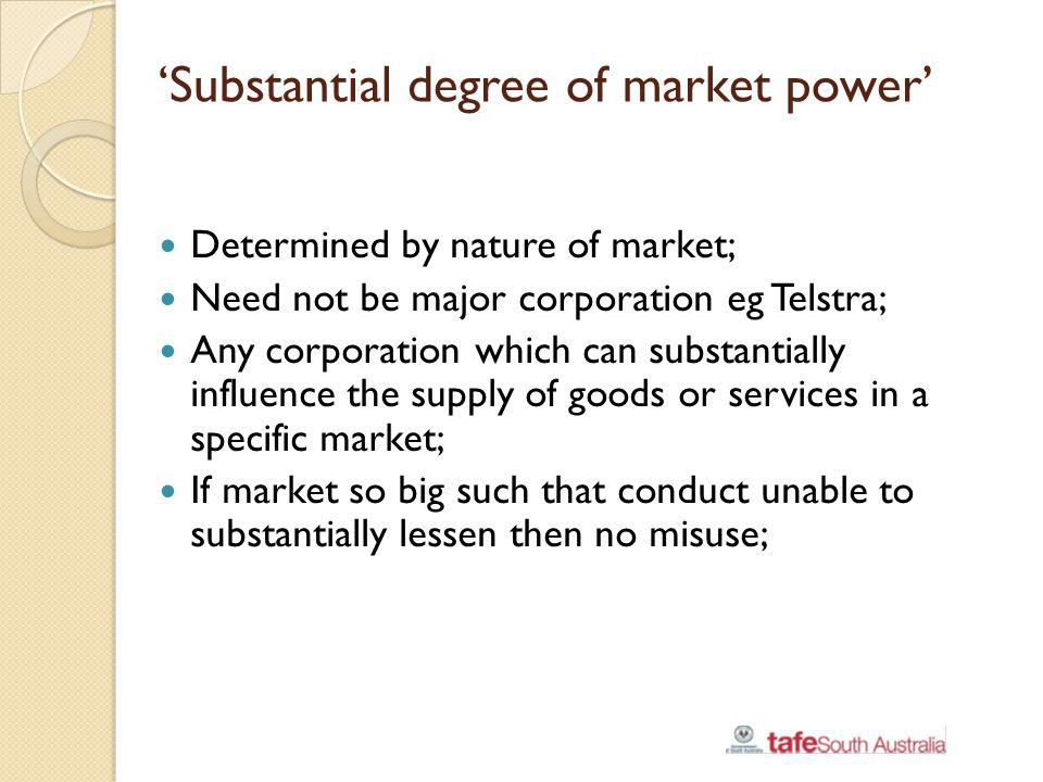 'Substantial degree of market power'