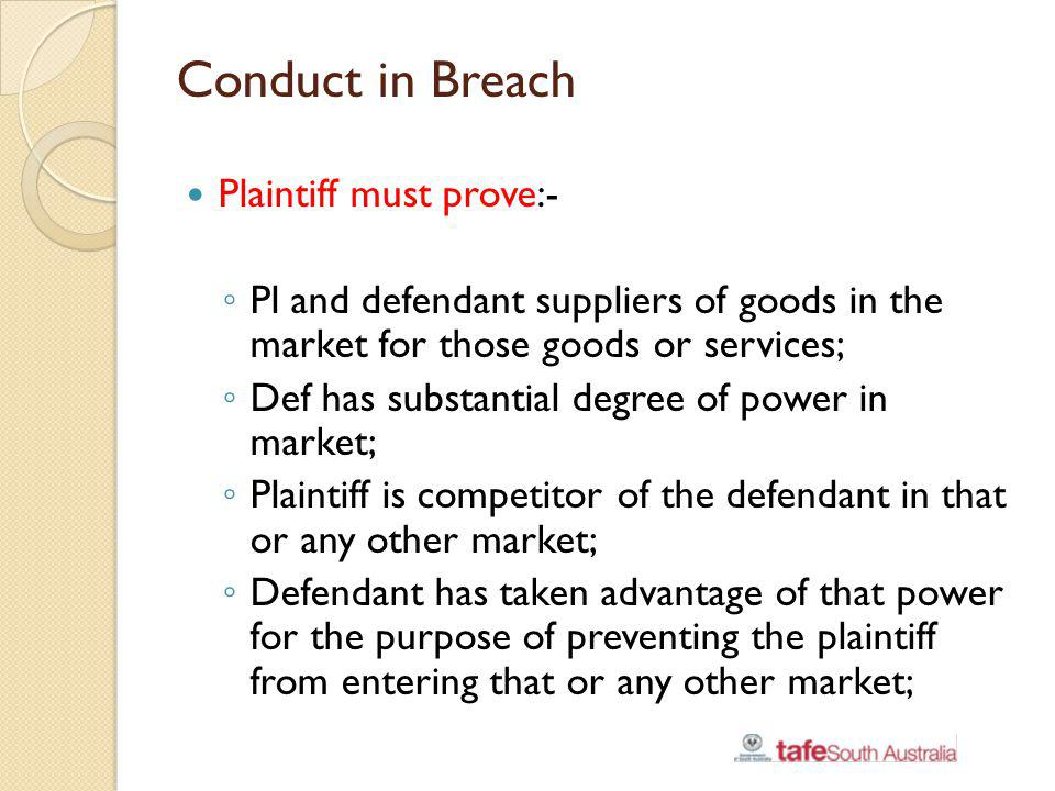 Conduct in Breach Plaintiff must prove:-