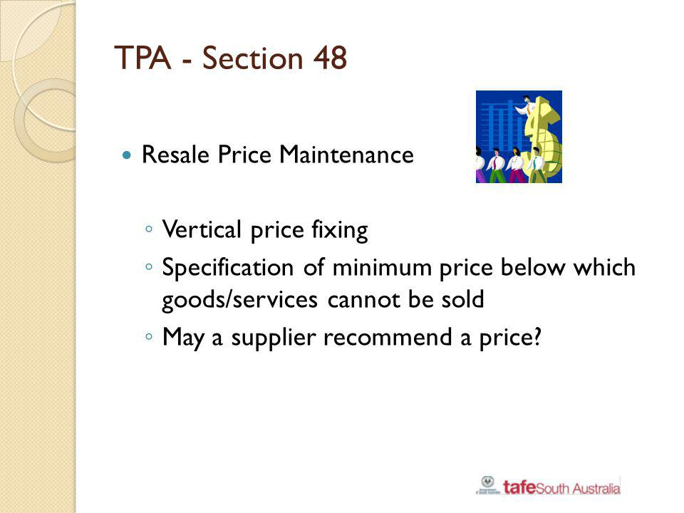 TPA - Section 48 Resale Price Maintenance Vertical price fixing
