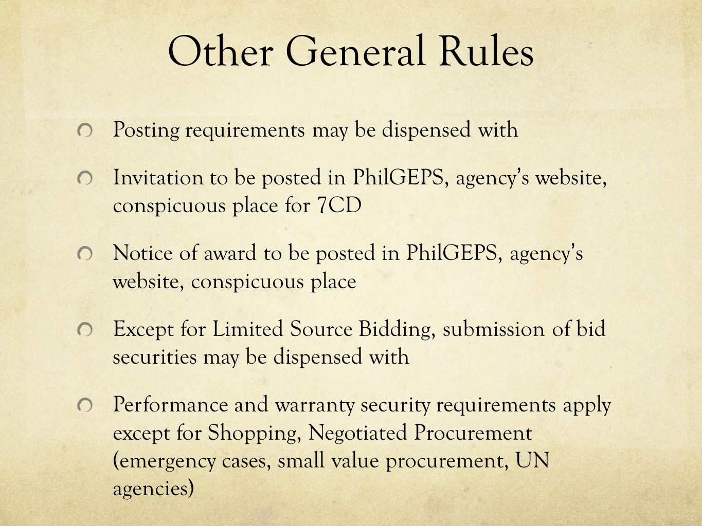 Other General Rules Posting requirements may be dispensed with