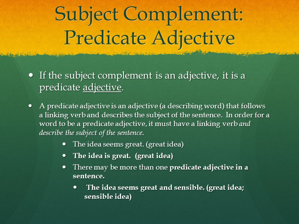 Subject Complement: Predicate Adjective