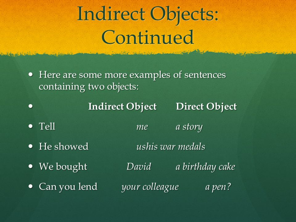 Indirect Objects: Continued