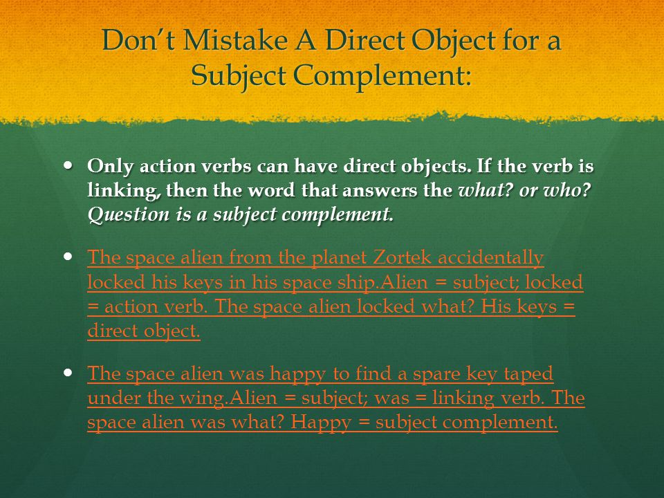 Don't Mistake A Direct Object for a Subject Complement: