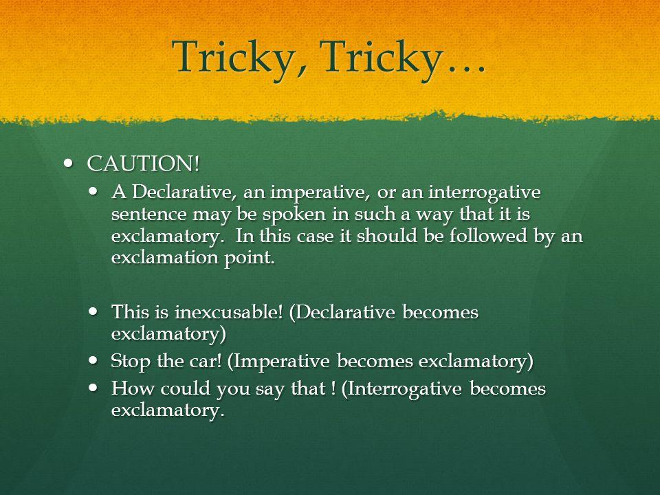 Tricky, Tricky… CAUTION!