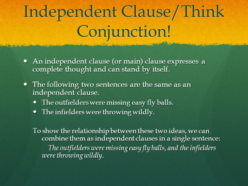 Independent Clause/Think Conjunction!