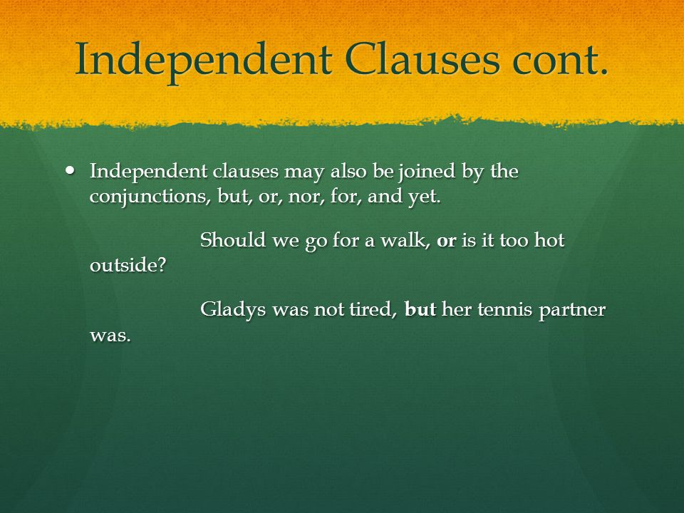 Independent Clauses cont.