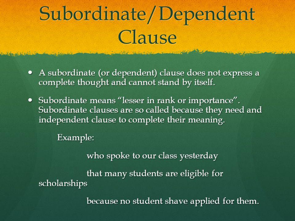 Subordinate/Dependent Clause