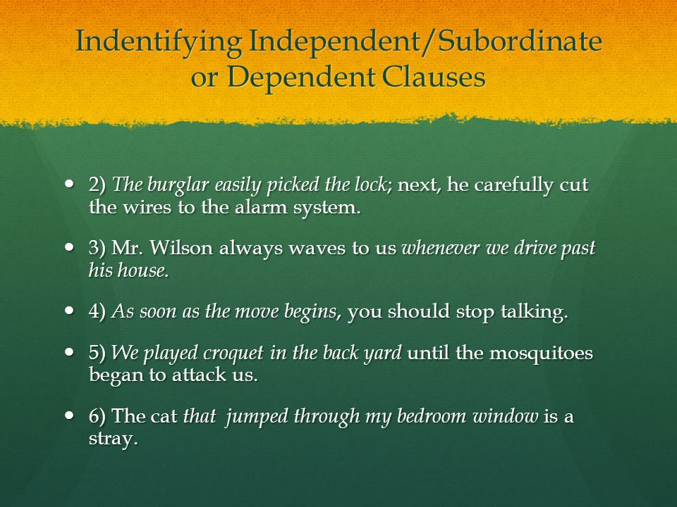 Indentifying Independent/Subordinate or Dependent Clauses