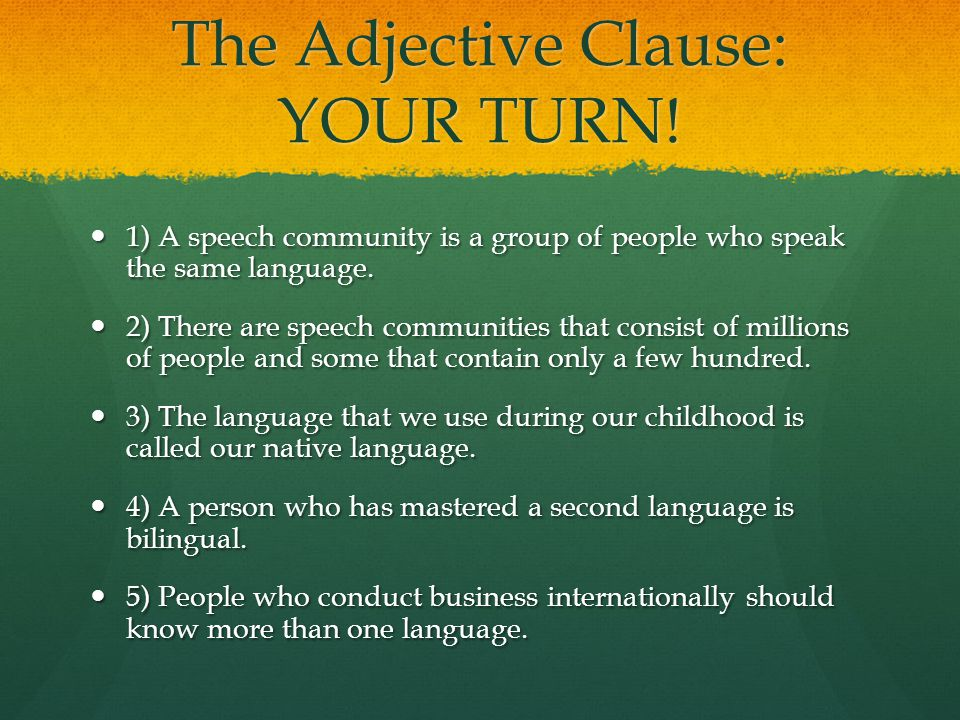 The Adjective Clause: YOUR TURN!