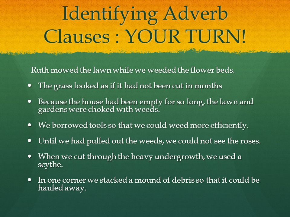 Identifying Adverb Clauses : YOUR TURN!