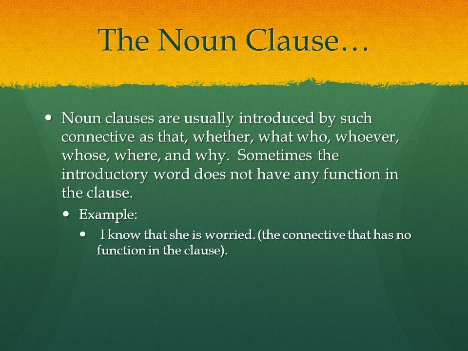 The Noun Clause…