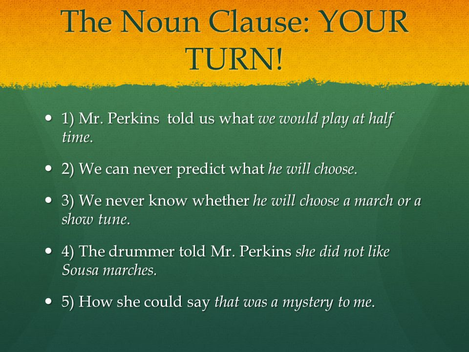 The Noun Clause: YOUR TURN!