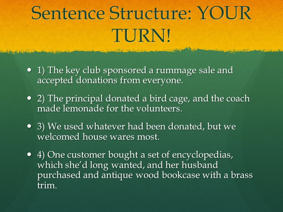 Sentence Structure: YOUR TURN!