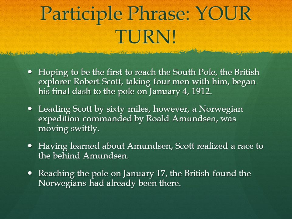 Participle Phrase: YOUR TURN!