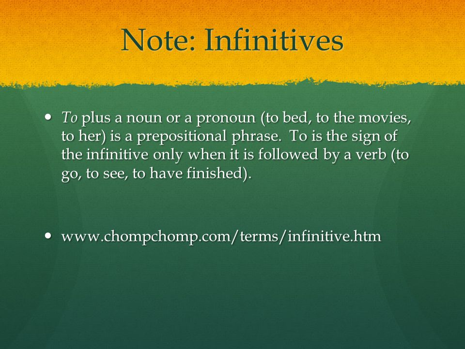 Note: Infinitives
