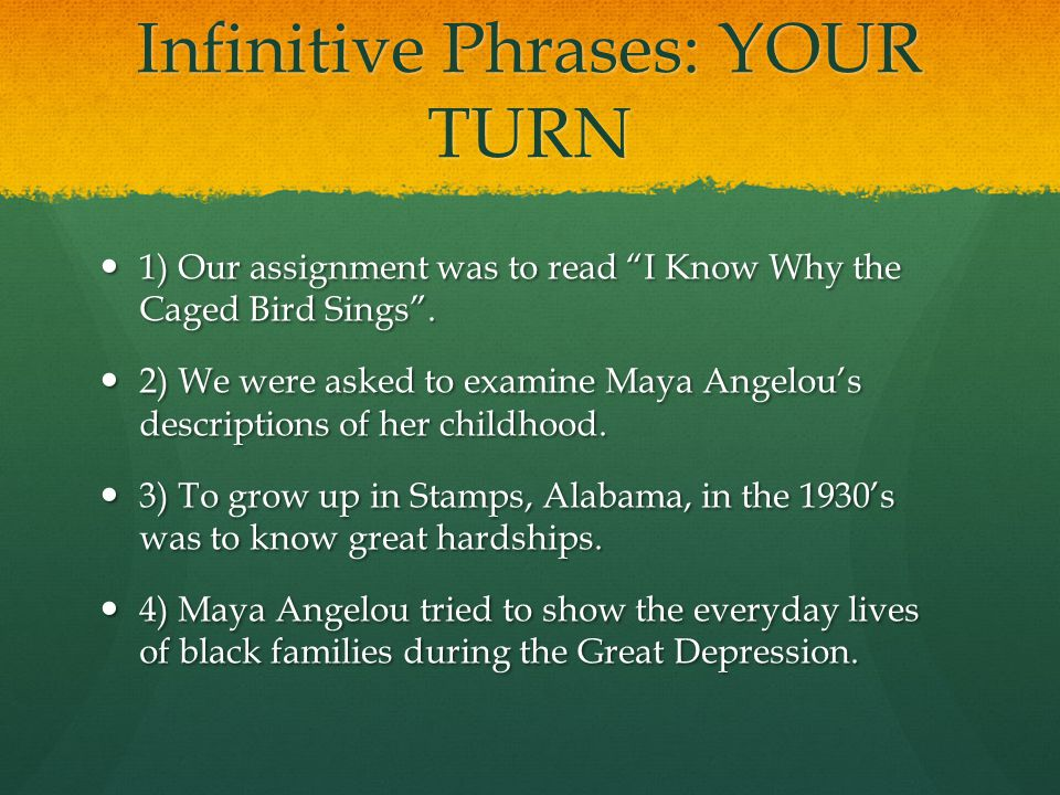 Infinitive Phrases: YOUR TURN