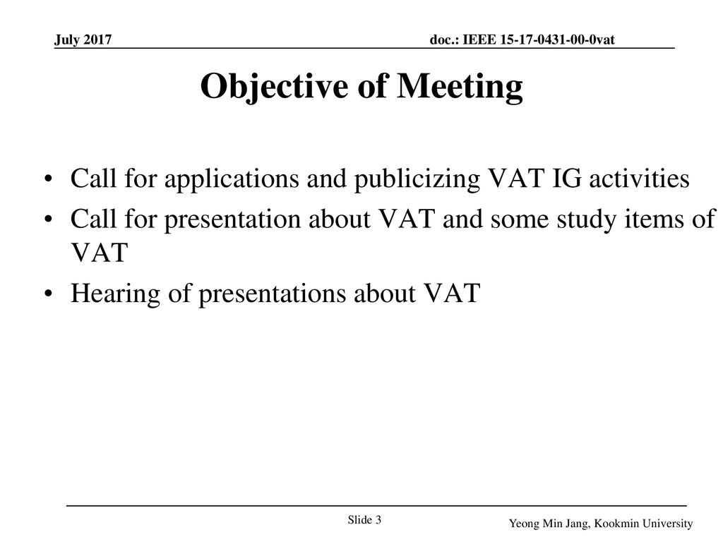 November 18 Objective of Meeting. Call for applications and publicizing VAT IG activities.