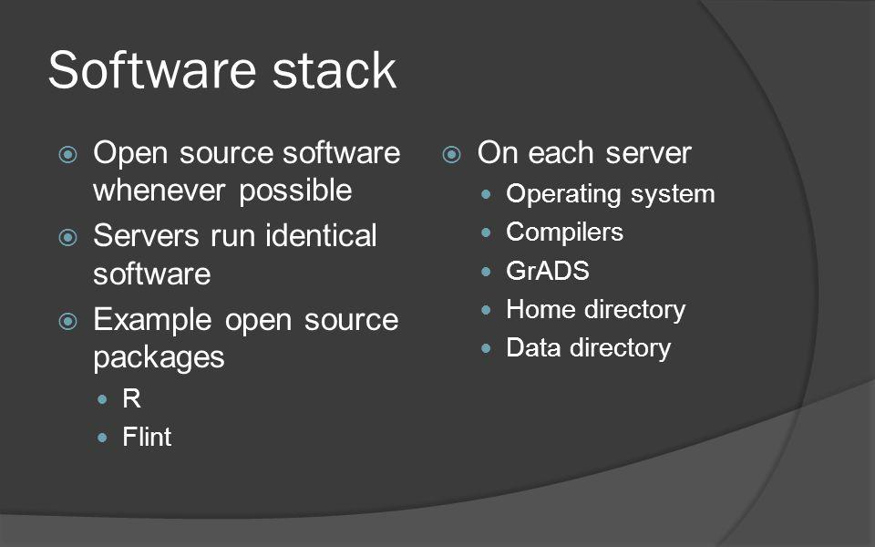 Software stack Open source software whenever possible