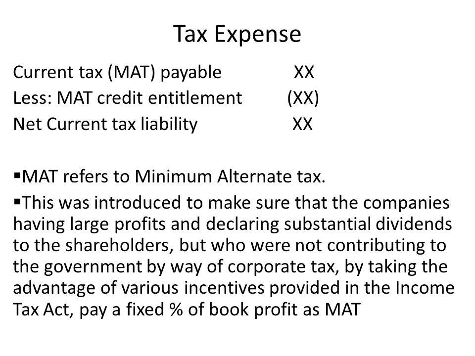 Tax Expense Current tax (MAT) payable XX