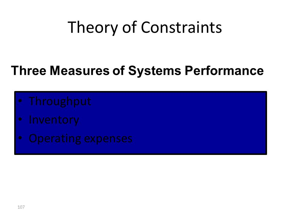 Theory of Constraints Three Measures of Systems Performance Throughput