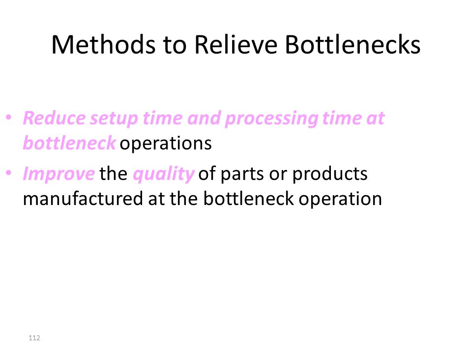 Methods to Relieve Bottlenecks