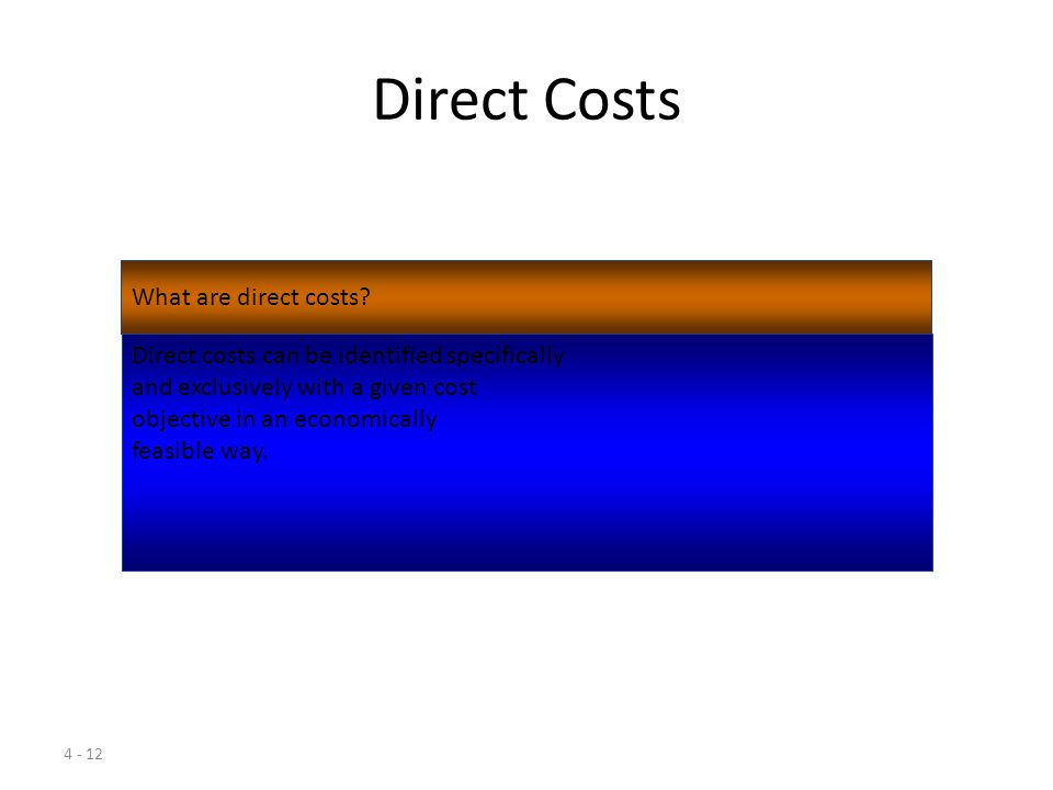 Direct Costs What are direct costs