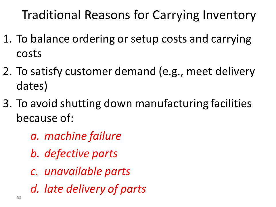Traditional Reasons for Carrying Inventory