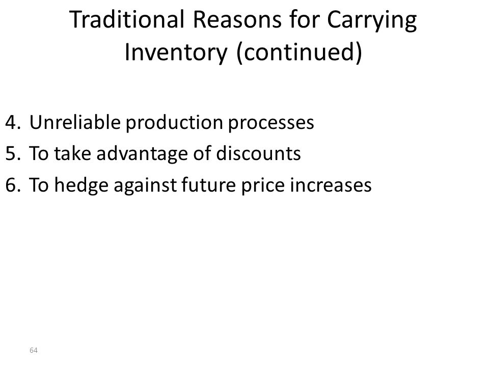 Traditional Reasons for Carrying Inventory (continued)