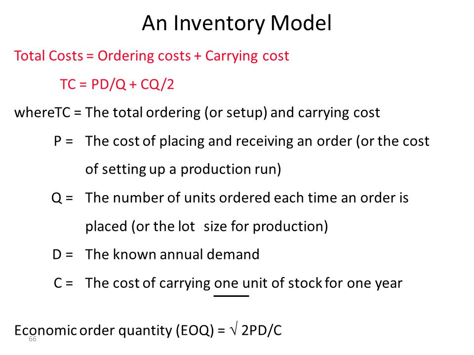 An Inventory Model Total Costs = Ordering costs + Carrying cost