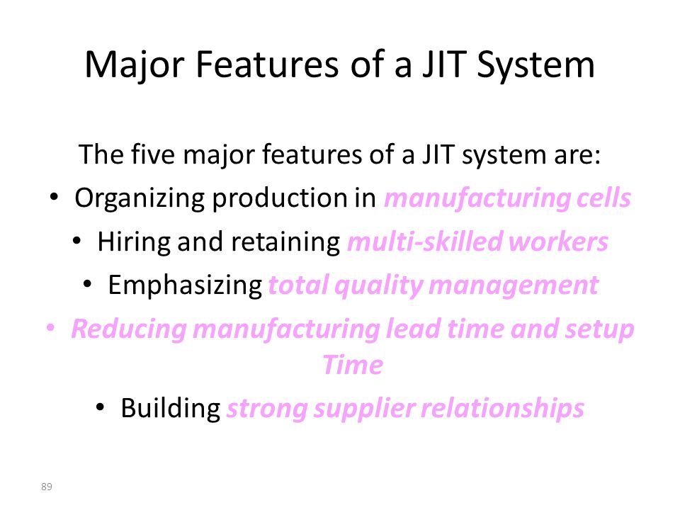 Major Features of a JIT System