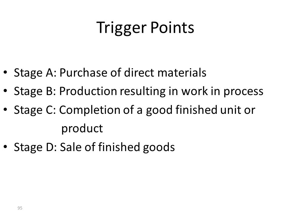 Trigger Points Stage A: Purchase of direct materials