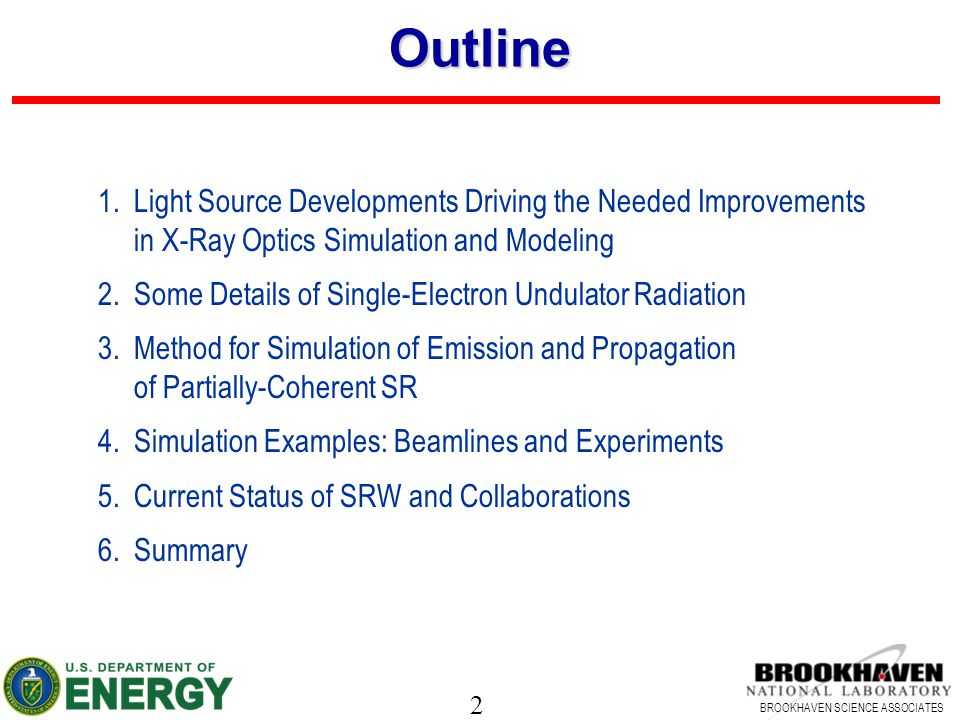 Outline Light Source Developments Driving the Needed Improvements in X-Ray Optics Simulation and Modeling.