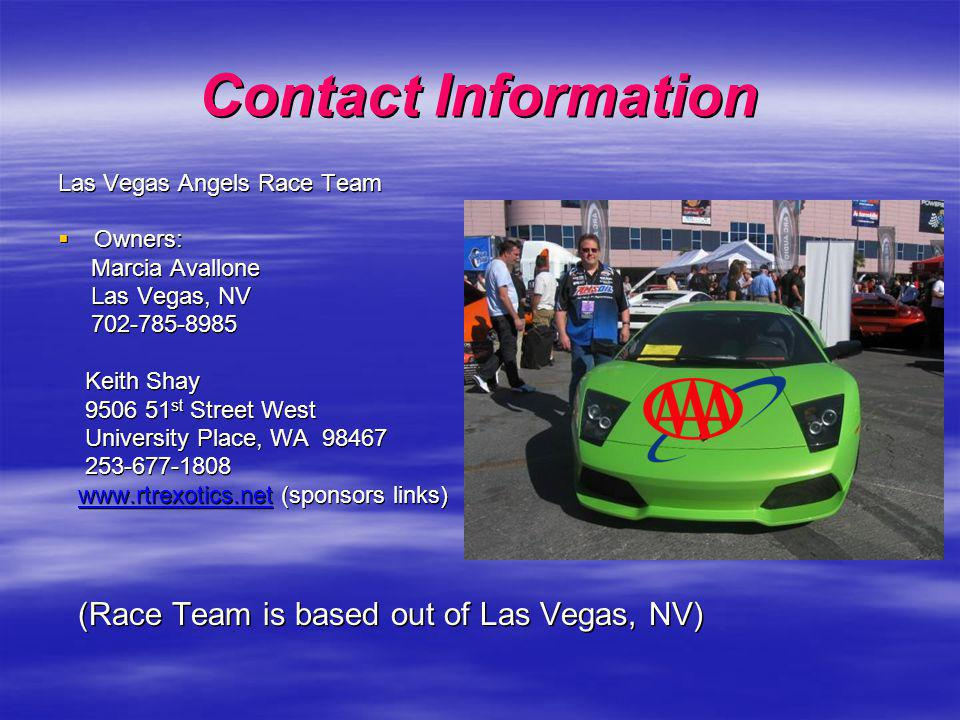 Contact Information Las Vegas Angels Race Team. Owners: Marcia Avallone. Las Vegas, NV. 702-785-8985.