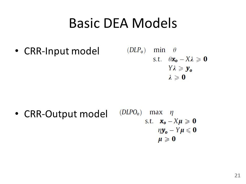 Basic DEA Models CRR-Input model CRR-Output model